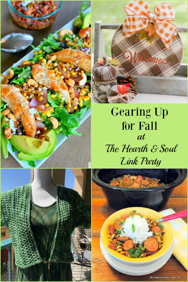 Let's enjoy the last few days of August as we start Gearing Up For Fall at this week's Hearth and Soul Link Party. Join us for inspiration and to share! We welcome family friendly blog posts about anything that feeds the soul.