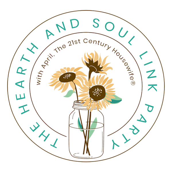 The Hearth and Soul Link Party, where you are welcome to share your blog posts about anything that feeds the soul