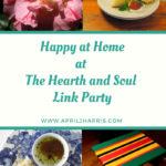 Happy at Home at The Hearth and Soul Link Party