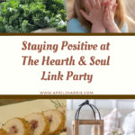 Staying Positive at The Hearth and Soul Link Party