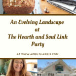 Featured Posts at An Evolving Landscape The Hearth and Soul Link Party