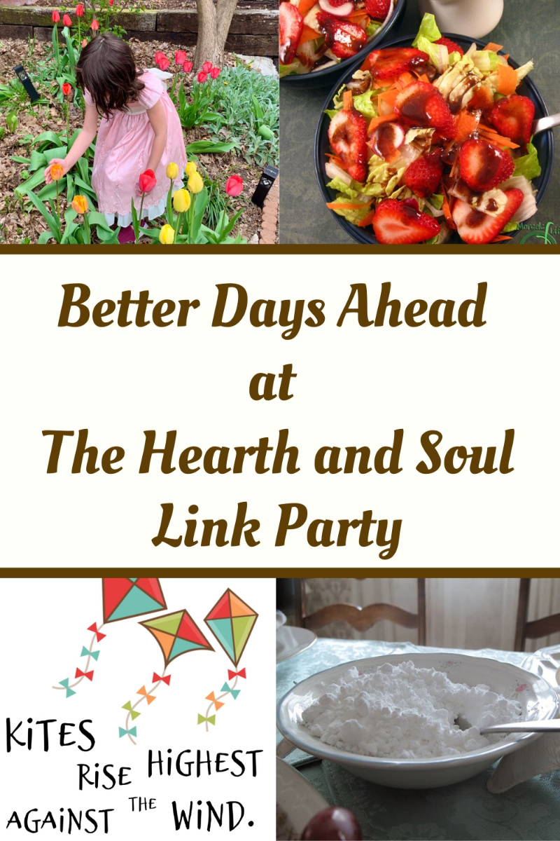 Better Days Ahead at The Hearth and Soul Link Party - featured posts