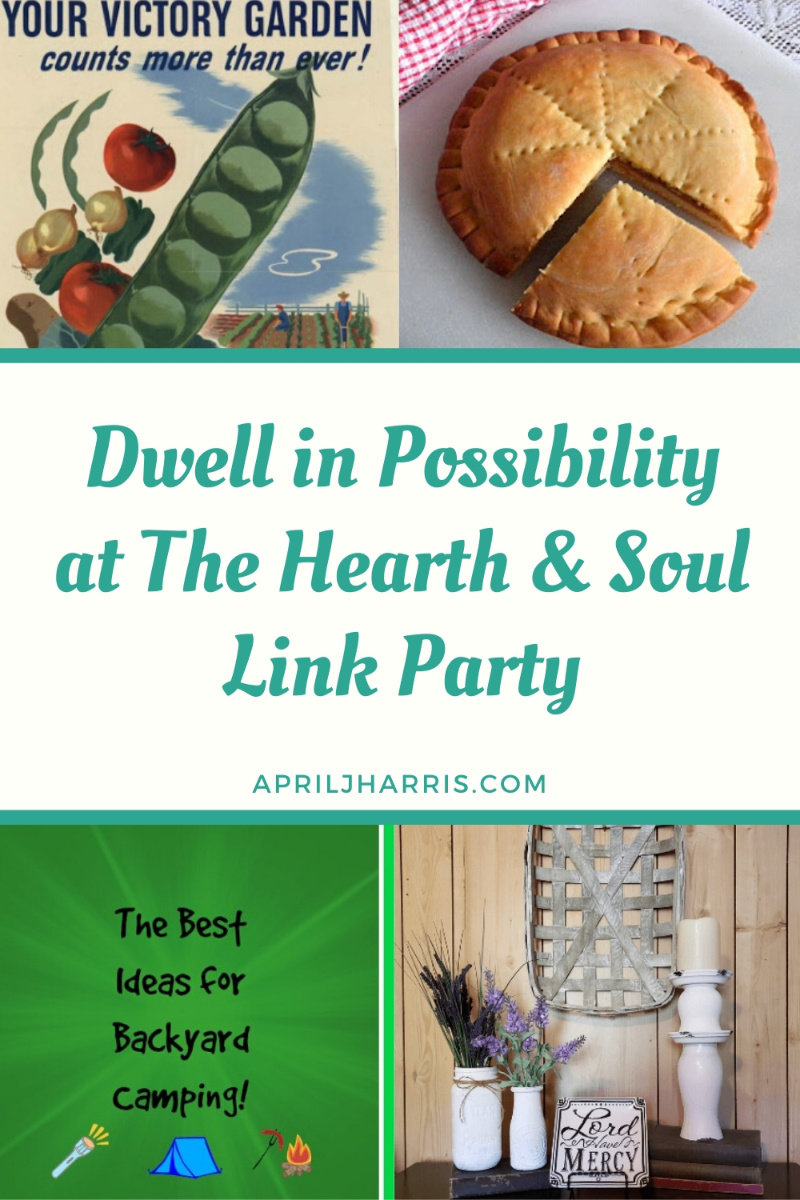 Dwell in Possibility at the Hearth and Soul Link Party featured posts