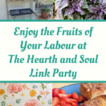 Enjoy the Fruits of Your Labour at the Hearth and Soul Link party - featured posts