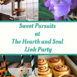 Sweet pursuits featured posts at the Hearth and Soul Link Party