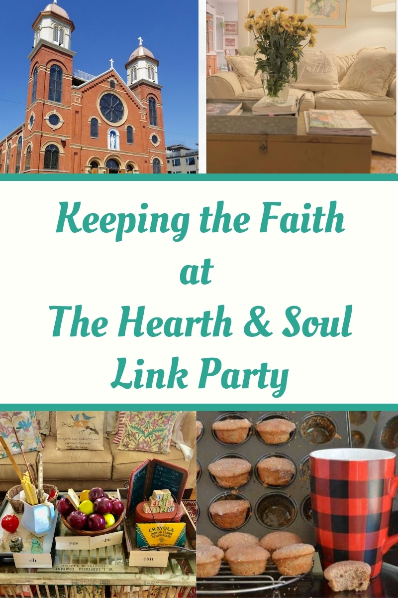 Keeping the Faith at the Hearth and Soul Link Party featured posts