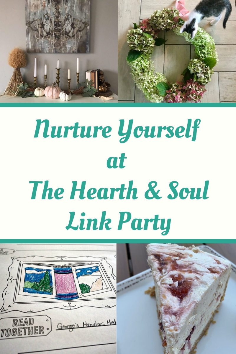 Nurture Yourself at the Hearth and Soul Link Party - featured posts