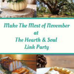 Make the Most of November Featured posts at the Hearth and Soul Link Party