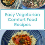 Easy Vegetarian Comfort Food Recipes