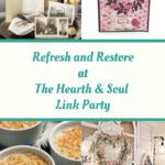 Refresh and Restore at The Hearth and Soul Link Party - Featured Blog Posts