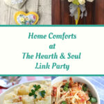 Home Comforts at The Hearth and Soul Link Party - featured posts