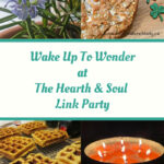 Wake up to Wonder Featured Posts at the Hearth and Soul Link Party