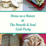 Home as a Haven at The Hearth and Soul Link Party - Featured posts