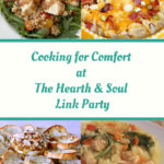Featured Cooking for Comfort Posts at the Hearth and Soul Link Party