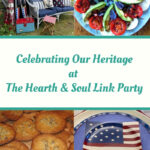 Featured Celebrating our heritage posts at the Hearth and Soul Link Party