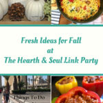 Featured posts - Fresh Ideas for Fall at The Hearth and Soul Link Party
