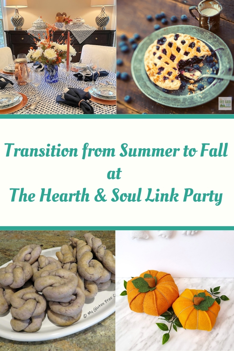 Transitioning from summer to fall - Featured posts at the Hearth and Soul Link Party